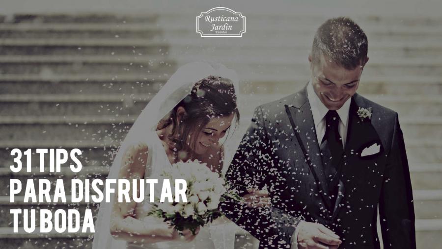 31 consejos para asegurarte que disfrutes el día de tu boda